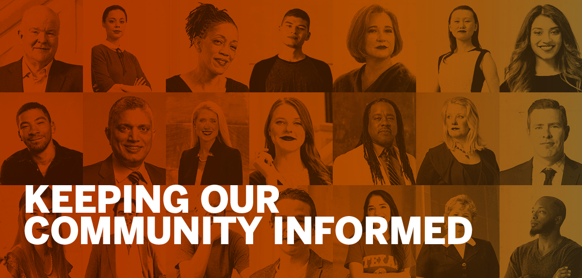 Text reads: Keeping our community informed. Portraits of faculty, staff, and students of UT.